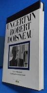 Un Certain Robert Doisneau (French) Hardcover 9782851084484 /사진의 제품     ☞ 서고위치:GW 2  * [구매하시면 품절로 표기됩니다]
