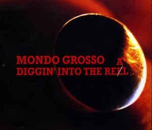 [일본반] Mondo Grosso - Diggin' Into The Real