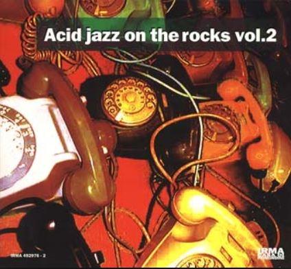 acid jazz on the rocks.vol.2