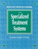Industrial Waste Treatment Process Engineering, Vol. 3 : Specialized Treatment Systems (ISBN : 9781566767699)