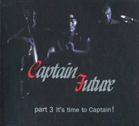 캡틴퓨쳐 (Captain Future) 3집 - Part 3 It's time to Captain! * 송재준 (캡틴 퓨쳐)