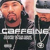 Caffeine / Things In The Game Done Changed (수입)
