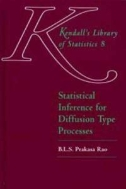 Kendall's Library of Statistics 8 : Statistical Inference for Diffusion Type Processes (ISBN : 9780340741498)