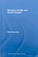 Women's Health and Social Change   (ISBN : 9780415190862)