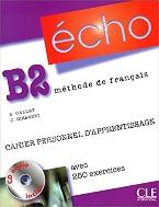 Echo (version 2010): Cahier personnel apprentissage + CD-audio + corriges B2