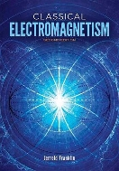 Classical Electromagnetism 2nd Revised Edition