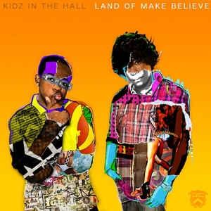 [수입] Kidz In The Hall - Land Of Make Believe