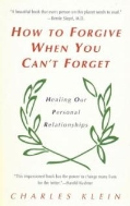 How to Forgive When You Can't Forget (Paperback, Reprint) - Healing Our Personal Relationships