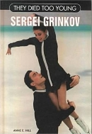 Sergei Grinkov (They Died Too Young)  (ISBN : 9780791058558)
