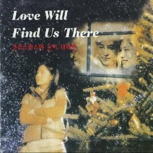 [미개봉] O.S.T. / Love Will Find Us There (크리스마스에 눈이 내리면)(희귀)