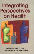 Integrating Perspectives on Health:Neil Cooper, Chris Stevenson & Glyn