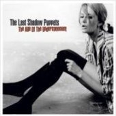 Last Shadow Puppets / The Age Of The Understatement (Digipack)