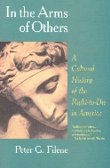 In the Arms of Others : A Cultural History of the Right-to-Die in America  (ISBN : 9781566632683)