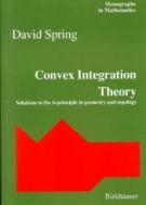 Convex Integration Theory : Solutions to the h-Principle in Geometry and Topology (Monographs in Mathematics, Vol. 92)   (ISBN : 9783034898362)
