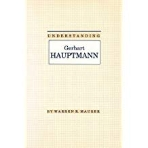 Understanding Gerhart Hauptmann (Understanding Modern European and Latin American Literature) Hardcover