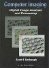 Computer Imaging (Hardcover) - Digital Image Analysis And Processing