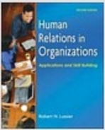Human Relations in Organizations: Applications and Skill Building (Paperback, 7e)