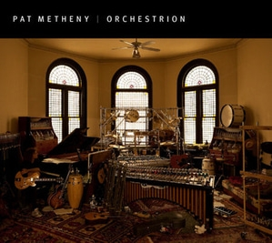 Pat Metheny / Orchestrion (Digipack)
