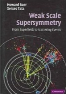 Weak Scale Supersymmetry : From Superfields to Scattering Events (Hardcover)