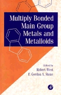 Multiply Bonded Main Group Metals and Metalloids (Advances in Organometallic Chemistry, Vol. 39)  (ISBN : 9780127447407)