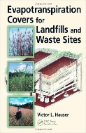 Evapotranspiration Covers for Landfills and Waste Sites (ISBN : 9781420086515)
