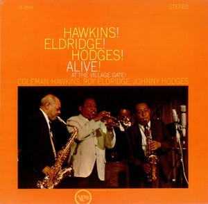 Coleman Hawkins & Roy Eldridge & Johnny Hodges / Hawkins! Eldridge! Hodges! Alive! + Alive! At The Village Gate (수입)