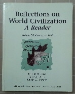 Reflections on World Civilization, A Reader : Volume I / Prehistory to 1600  ISBN-10: 0201387999 / ISBN-13: 978-0201387995
