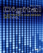 Digital Electronics and Design with VHDL (ISBN : 9780123742704)