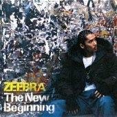 Zeebra / The New Beginning