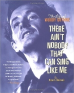 There Ain't Nobody that Can Sing Like Me : The Life of Woody Guthrie  (ISBN : 9780689833694)