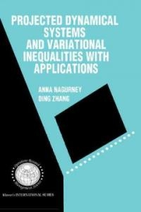 Projected Dynamical Systems and Variational Inequalities with Applications (ISBN : 9780792396376)