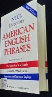 NTCS DICTIONARY OF AMERICAN ENGLISH PHRASES /사진의 제품  ☞ 서고위치:MQ +1   *[구매하시면 품절로 표기 됩니다]