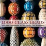 1000 Glass Beads - Innovation & Imagination in Contemporary Glass Beadmaking