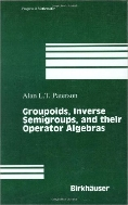 Groupoids, Inverse Semigroups and Their Operator Algebras (ISBN : 9780817640514)