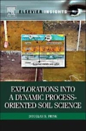 Explorations into a Dynamic Process-Oriented Soil Science (ISBN : 9780123878212)