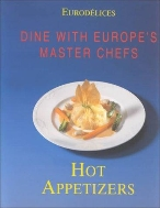 Dine With Europe's Master Chefs  Hot Appetizers  Hardcover 9783829011273 /새책수준  ☞ 서고위치:SR 3