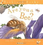 Are you a Bee? (Backyard Books)-네가 벌이니(풀밭에서 만나요 6)