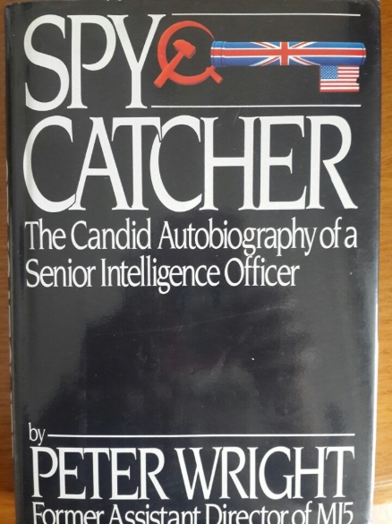 Spy Catcher: The Candid Autobiography of a Senior Intelligence Officer (Hardcover, First Edition)