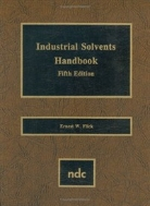 Industrial Solvents Handbook, 5/ed (ISBN : 9780815514138)