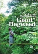 Ecology and Management of Giant Hogweed (Heracleum mantegazzianum) (ISBN : 9781845932060)