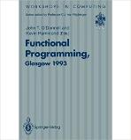 Functional Programming, Glasgow 1993 (Workshops in Computing)  (ISBN : 9783540198796 = 9780387198798)