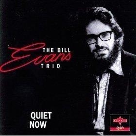 Bill Evans Trio / Quiet Now