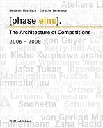 [Phase eins]. The Architecture of Competition, 2006-2008   (ISBN : 9783938666883)