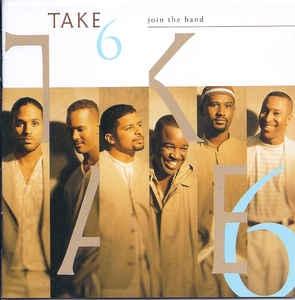 [수입] Take 6 - Join The Band