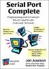 Serial Port Complete (Paperback) - Programming and Circuits for Rs-232 and Rs-485 Links and Networks