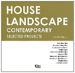 House Landscape : Contemporary Selected Projects   (ISBN : 9789881590237)