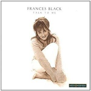 Frances Black / Talk To Me