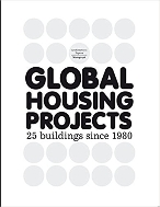 Global Housing Projects : 25 Buildings since 1980   (ISBN : 9788496954472)
