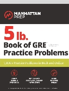 5 lb. Book of GRE Practice Problems 1,800+ Practice Problems in Book and Online