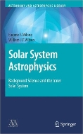 Solar System Astrophysics : Background Science and the Inner Solar System  (ISBN : 9780387731544)